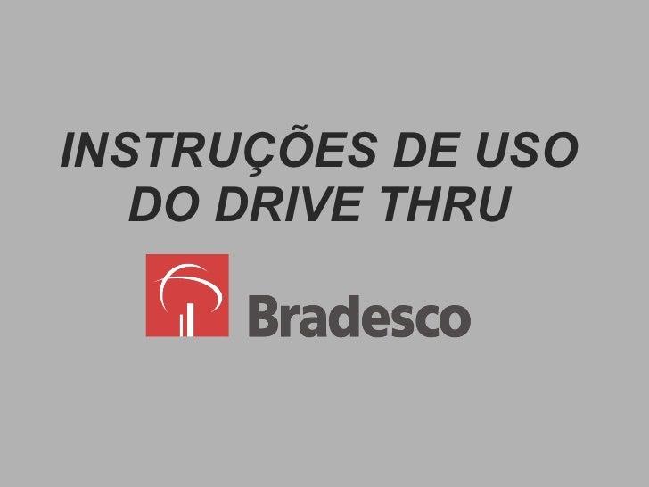 INSTRUÇÕES DE USO DO DRIVE THRU