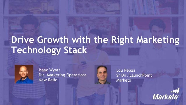 Drive Growth with the Right Marketing Technology Stack