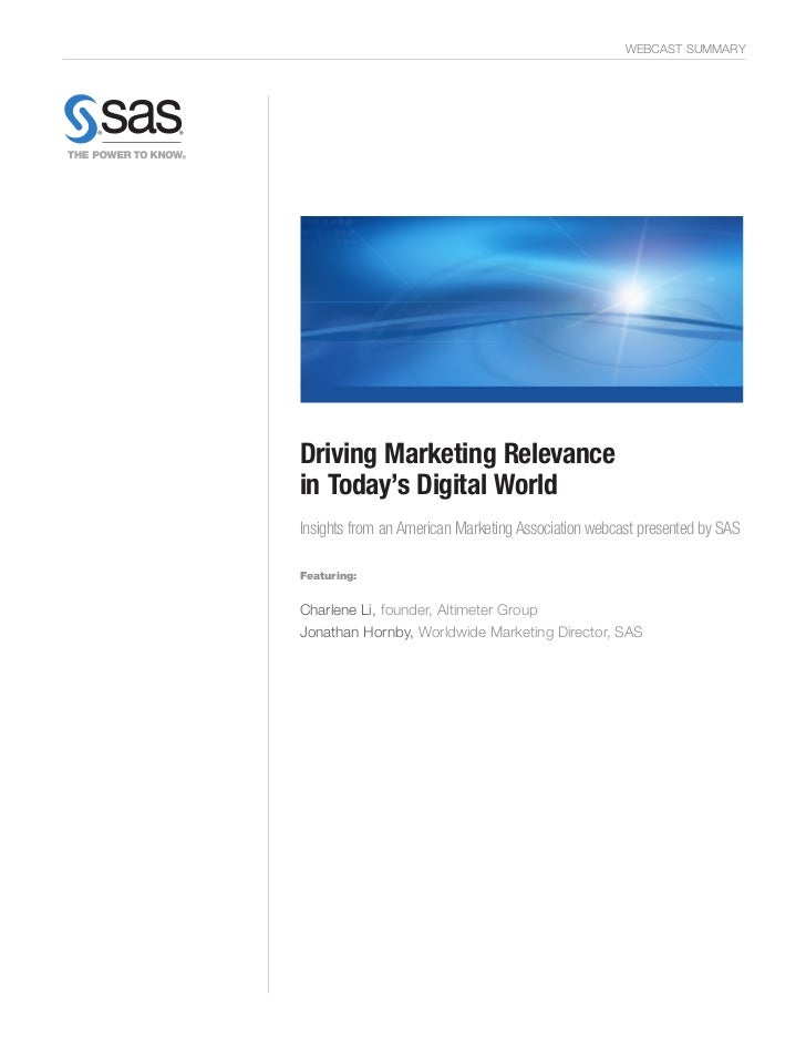 WEBCAST SUMMARYDriving Marketing Relevancein Today's Digital WorldInsights from an American Marketing Association webcast ...