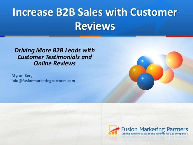 Increase B2B Sales with Customer Reviews Driving More B2B Leads with Customer Testimonials and Online Reviews Myron Berg i...