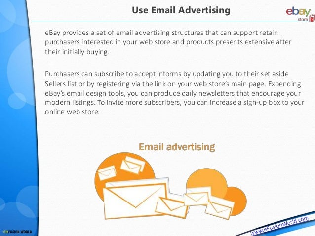 eBay provides a set of email advertising structures that can support retain purchasers interested in your web store and pr...