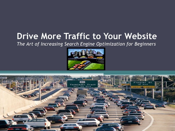 Drive More Traffic to Your Website The Art of Increasing Search Engine Optimization for Beginners