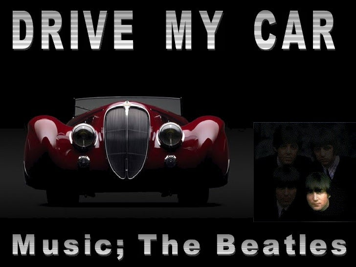 DRIVE  MY  CAR Music; The Beatles