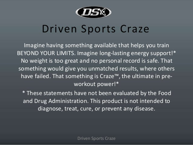 Driven Sports Craze Imagine having something available that helps you train BEYOND YOUR LIMITS. Imagine long-lasting energ...
