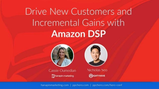 Drive New Customers and Incremental Gains with Amazon DSP With Cassie Oumedian and Nicholas Seo