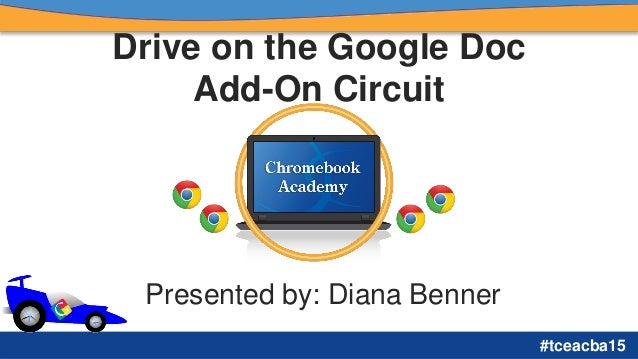 Drive On The Google Doc Add-On Circuit - CBA 15