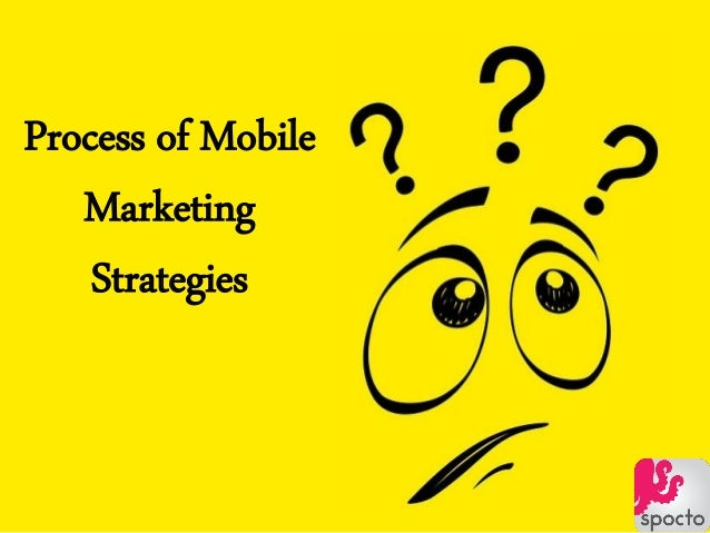 Process of Mobile Marketing Strategies