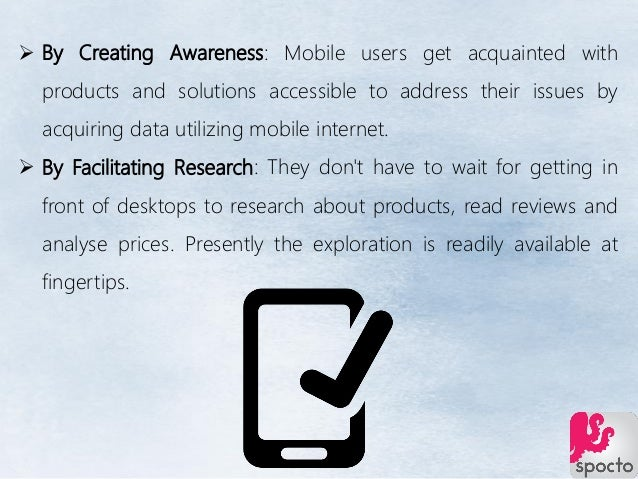  By Creating Awareness: Mobile users get acquainted with products and solutions accessible to address their issues by acq...