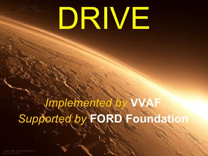 DRIVE Implemented by   VVAF Supported by   FORD Foundation