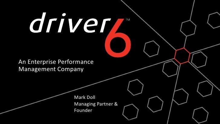 An Enterprise Performance Management Company<br />Mark DollManaging Partner &<br />Founder<br />9/28/11<br />CONFIDENTIAL ...