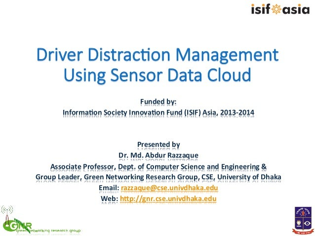 Driver Distrac+on Management  Using Sensor Data Cloud Funded  by:   Informa0on  Society  Innova0on  Fund ...