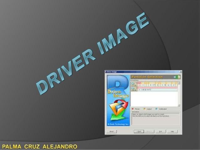 INTRODUCCION  DRIVER IMAGE es una herramienta eficaz que permite crear archivos de imagen de disco con fines de seguridad...