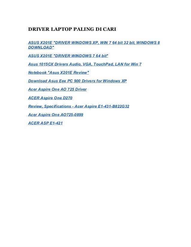 "DRIVER LAPTOP PALING DI CARIASUSX201E""DRIVERWINDOWSXP,WIN764bit32bit,WINDOWS8DOWNLOAD""ASUSX201E""DRIVERWINDO..."