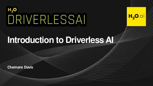 Introduction to Driverless AI Chemere Davis