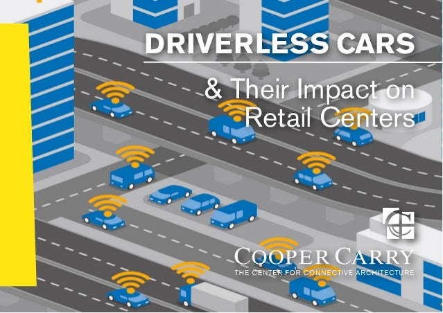 DRIVERLESS CARS & Their Impact on Retail Centers