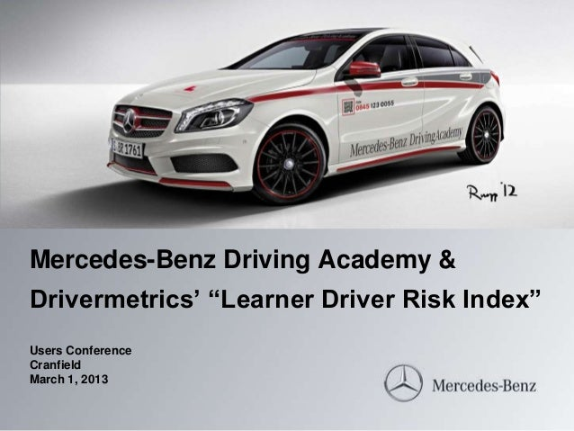 Mercedes Benz Driving Academy U0026Drivermetricsu0027 U201cLearner Driver Risk  Indexu201dUsers ConferenceCranfieldMarch 1 ...