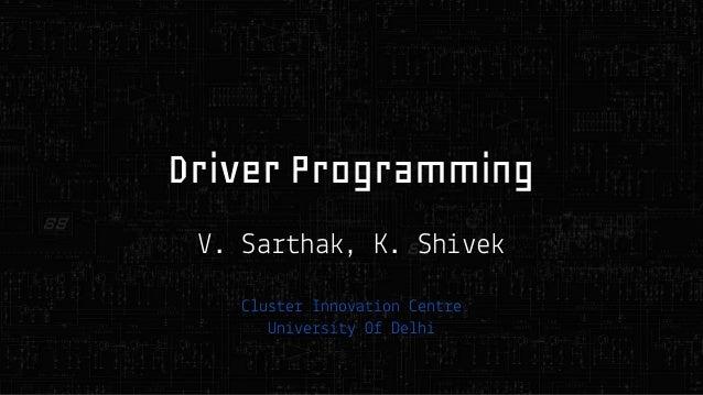 Driver Programming . Sa  ha ,  . Sh  us e Inno a on en Un e s O De h  e e