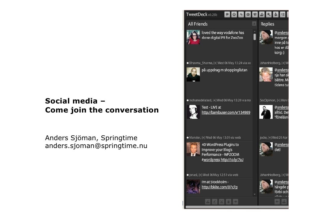 Social media – Come join the conversation   Anders Sjöman, Springtime anders.sjoman@springtime.nu