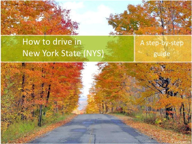 How to drive in        A step-by-stepNew York State (NYS)        guide