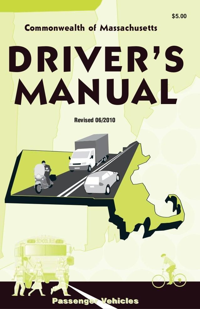 Revised 06/2010 DRIVER'S MANUAL Commonwealth of Massachusetts $5.00 Passenger VehiclesPassenger Vehicles