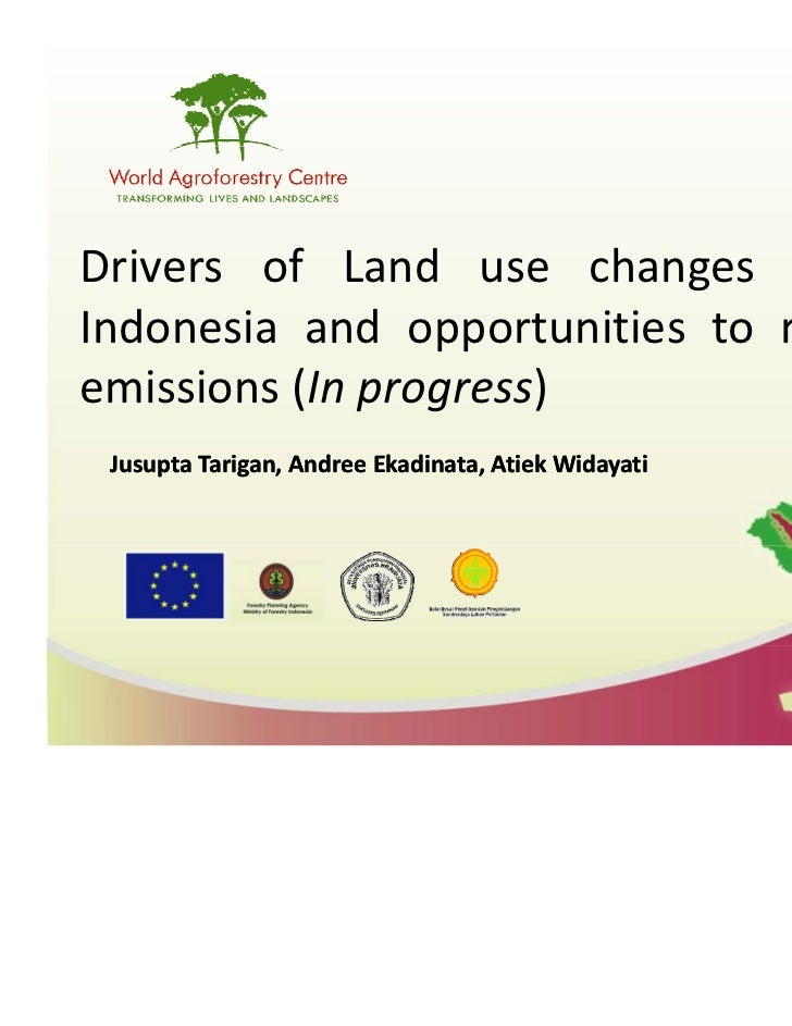 Drivers of Land use changes acrossIndonesia and opportunities to reduce                 ppemissions (In progress) Jusupta ...