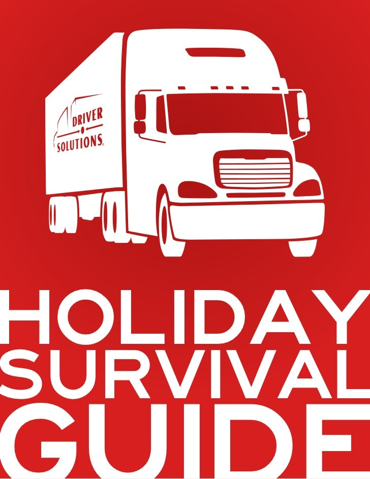HOLIDAYSURVIVAL © 2011 DRIVER SOLUTIONS | HOLIDAY SURVIVAL GUIDE