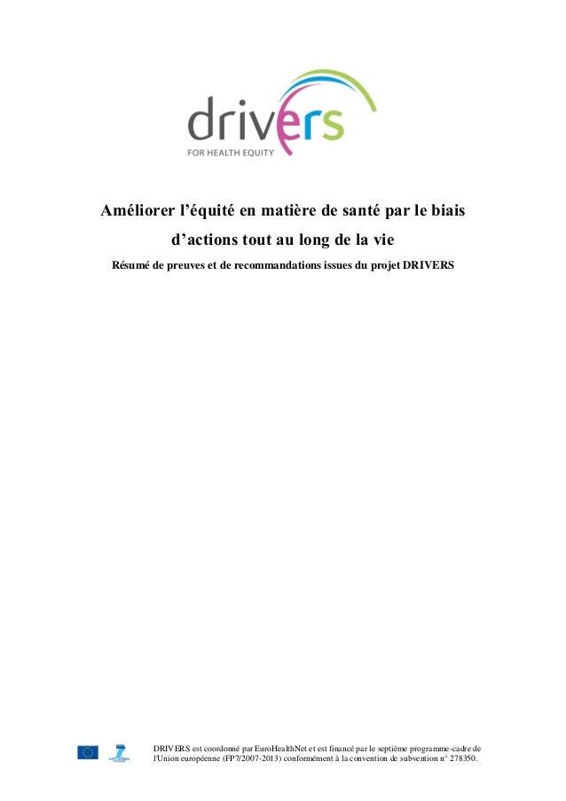 DRIVERS est coordonné par EuroHealthNet et est financé par le septième programme-cadre de l'Union européenne (FP7/2007-201...