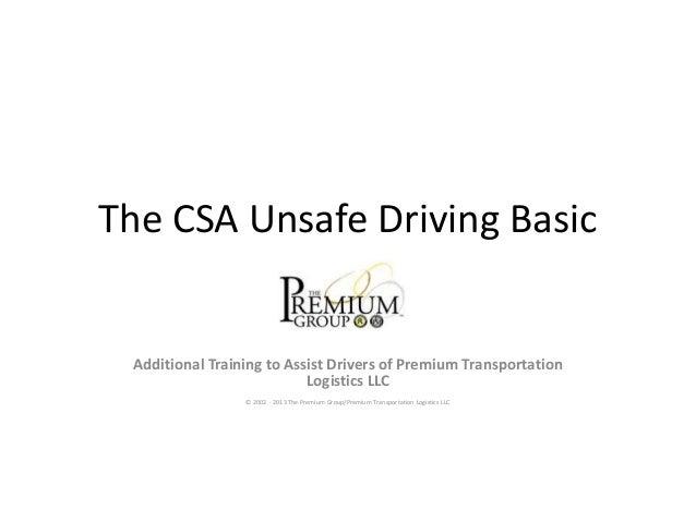 The CSA Unsafe Driving Basic Additional Training to Assist Drivers of Premium Transportation Logistics LLC © 2002 - 2013 T...