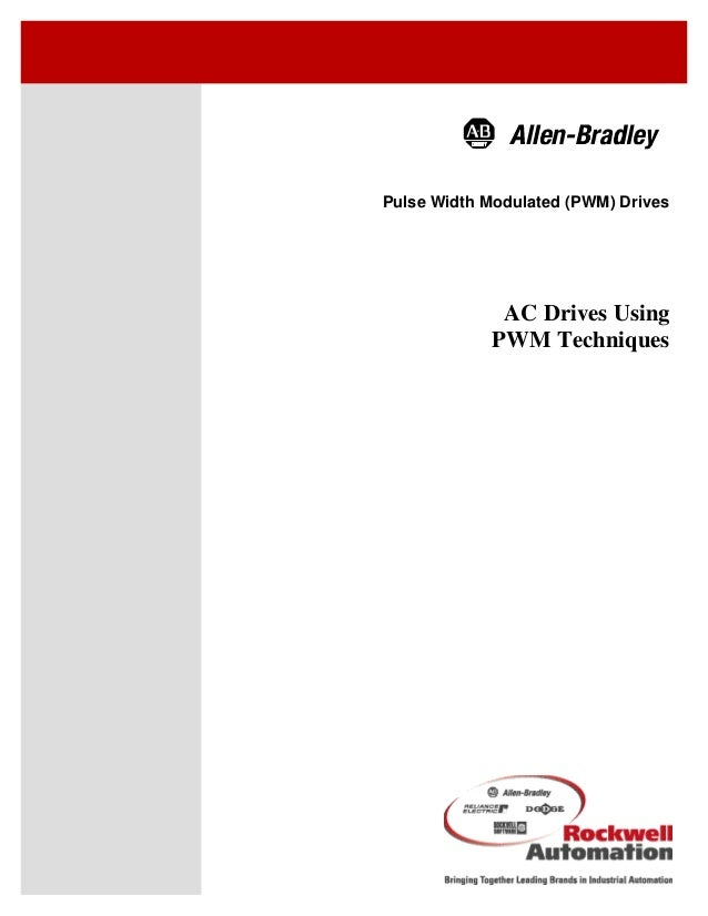 Pulse Width Modulated (PWM) Drives AC Drives Using PWM Techniques