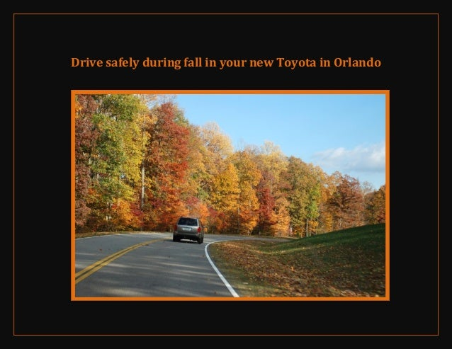 Drive safely during fall in your new Toyota in Orlando