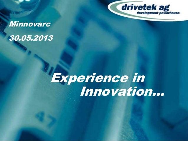 Minnovarc 30.05.2013 Experience in Innovation...