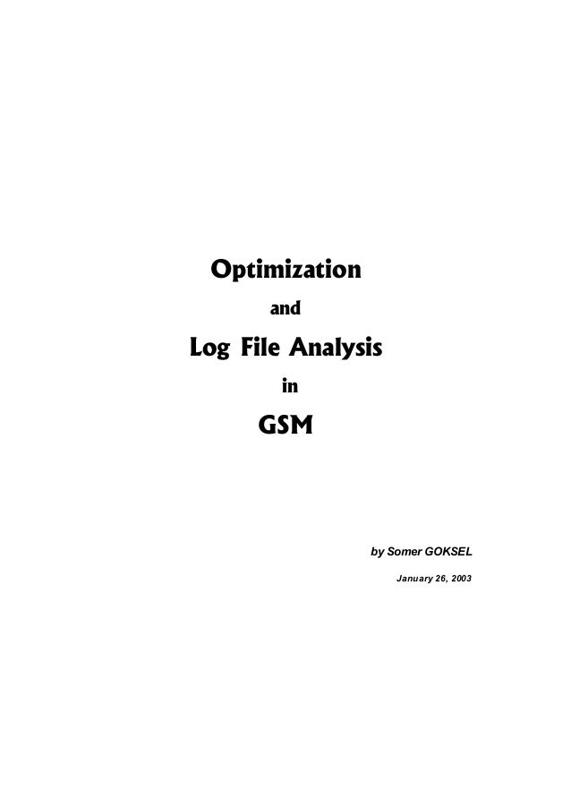 Optimization and Log File Analysis in GSM by Somer GOKSEL January 26, 2003