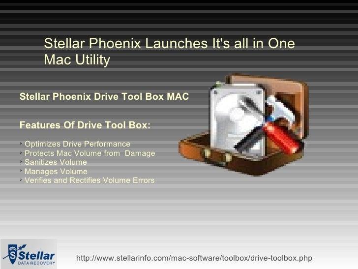 Stellar Phoenix Launches It's all in One Mac Utility Stellar Phoenix Drive Tool Box MAC <ul><li>Features Of Drive Tool Box...