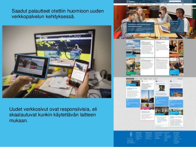 Saadut palautteet otettiin huomioon uuden verkkopalvelun kehityksessä. Uudet verkkosivut ovat responsiivisia, eli skaalaut...