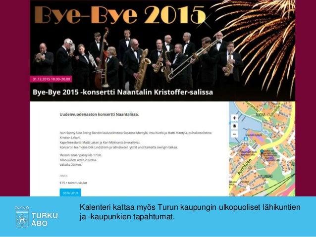 Kalenteri kattaa myös Turun kaupungin ulkopuoliset lähikuntien ja -kaupunkien tapahtumat.