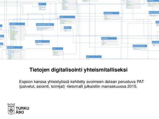 Espoon kanssa yhteistyössä kehitetty avoimeen dataan perustuva PAT (palvelut, asiointi, toimijat) -tietomalli julkaistiin ...