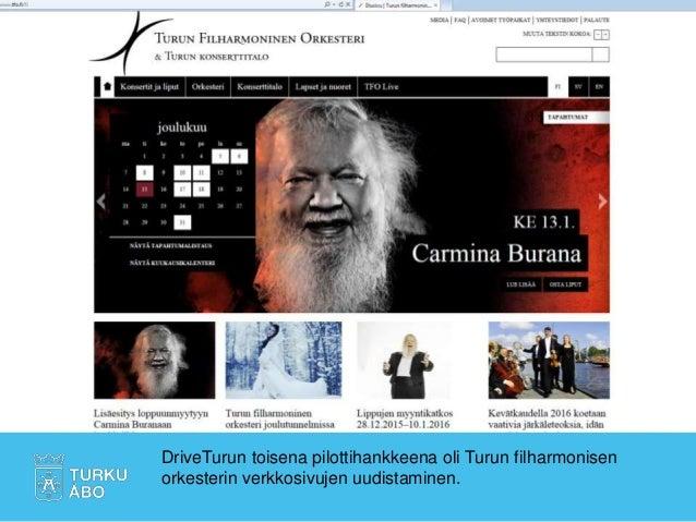DriveTurun toisena pilottihankkeena oli Turun filharmonisen orkesterin verkkosivujen uudistaminen.