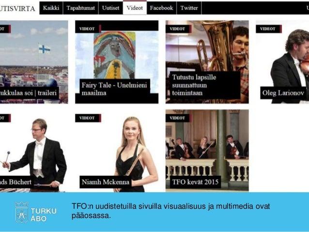 TFO:n uudistetuilla sivuilla visuaalisuus ja multimedia ovat pääosassa.