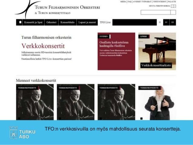 TFO:n verkkosivuilla on myös mahdollisuus seurata konsertteja.
