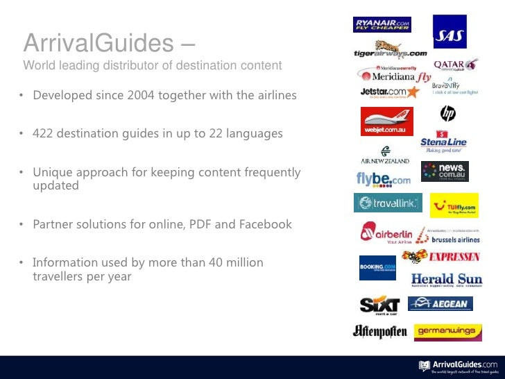ArrivalGuides –World leading distributor of destination content• Developed since 2004 together with the airlines• 422 dest...