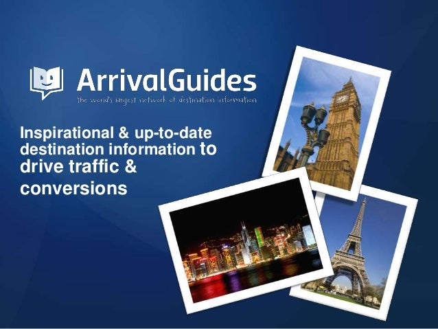 Inspirational & up-to-datedestination information todrive traffic &conversions