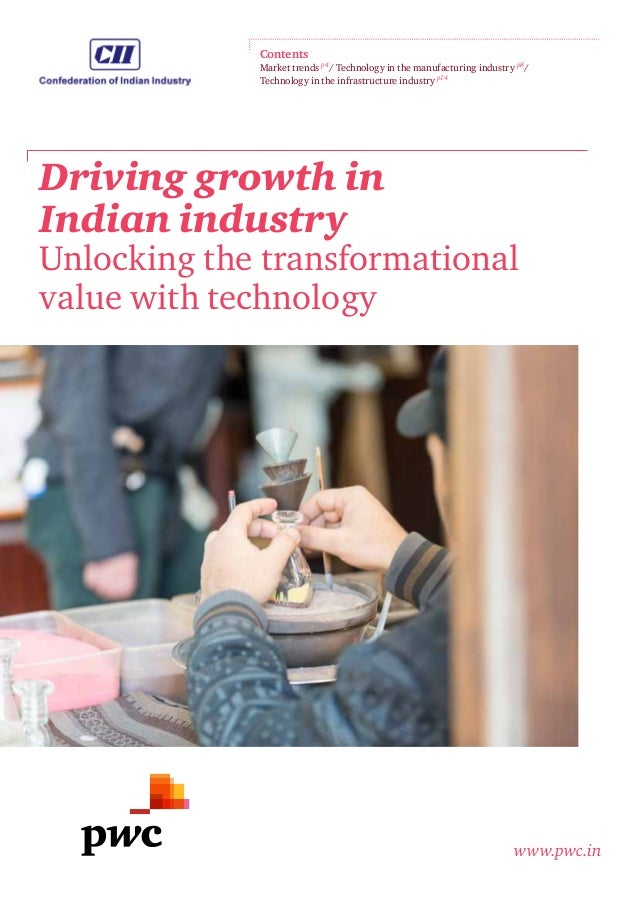 Driving growth in Indian industry Unlocking the transformational value with technology www.pwc.in Contents Market trends p...