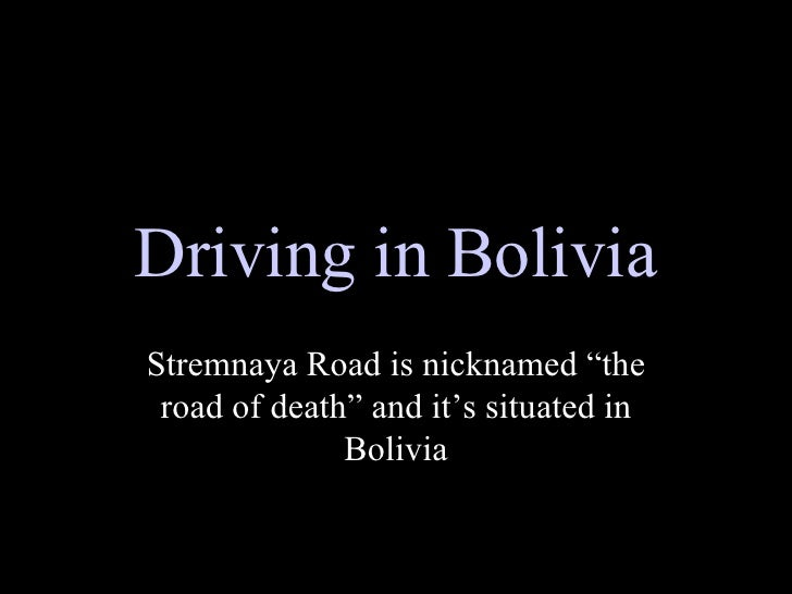 """Driving in Bolivia Stremnaya Road is nicknamed """"the road of death"""" and it's situated in Bolivia"""