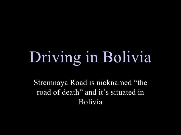 "DrivinginBolivia StremnayaRoadisnicknamed""the  roadofdeath""andit'ssituatedin               Bolivia"