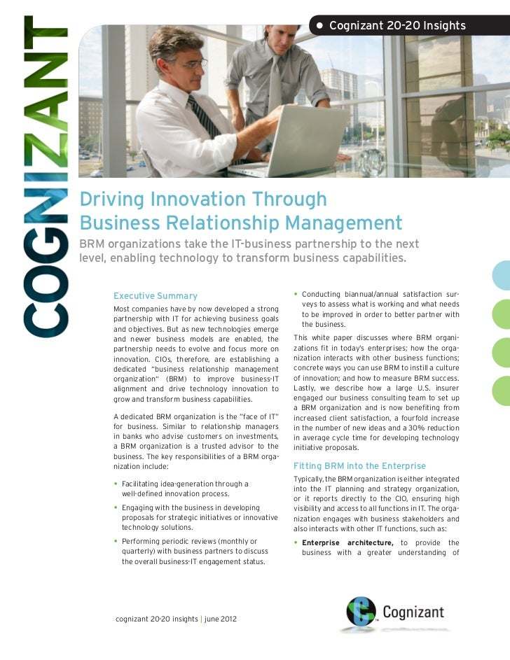 • Cognizant 20-20 InsightsDriving Innovation ThroughBusiness Relationship ManagementBRM organizations take the IT-business...