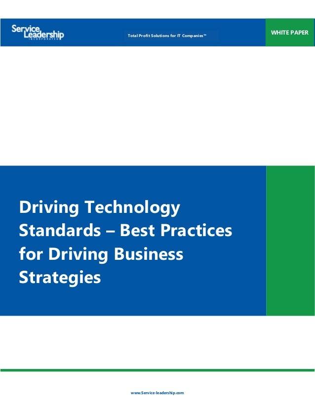 www.Service-leadership.com WHITE PAPERTotal Profit Solutions for IT Companies™ Driving Technology Standards – Best Practic...