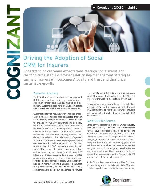 • Cognizant 20-20 InsightsDriving the Adoption of SocialCRM for InsurersUnderstanding customer expectations through social...