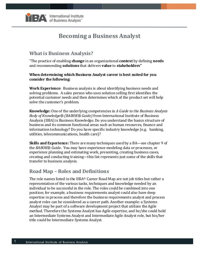 "v1 International Institute of Business Analysis www.IIBA.org Becoming a Business Analyst What is Business Analysis? ""The p..."