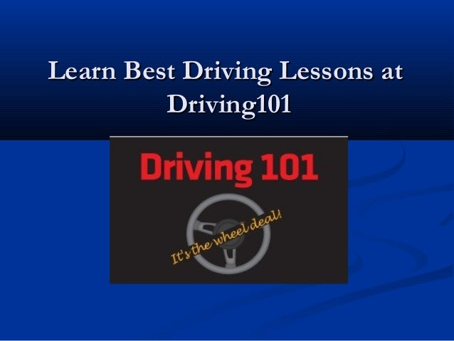 Learn Best Driving Lessons atLearn Best Driving Lessons at Driving101Driving101