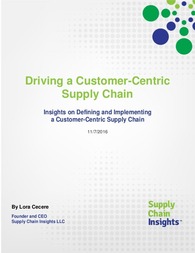 Driving a Customer-Centric Supply Chain - 7 NOV 2016